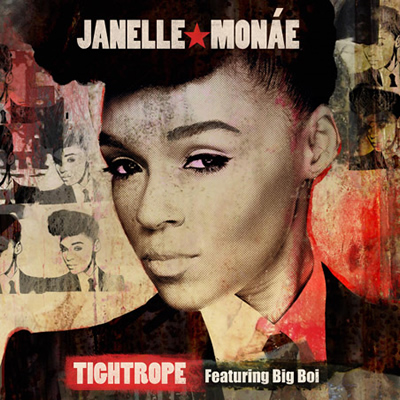 """Tightrope"" by Janelle Monae featuring Big Boi"