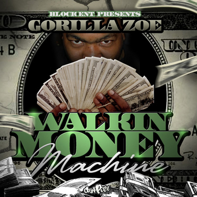 """Walkin Money Machine"" Mixtape by Gorilla Zoe"