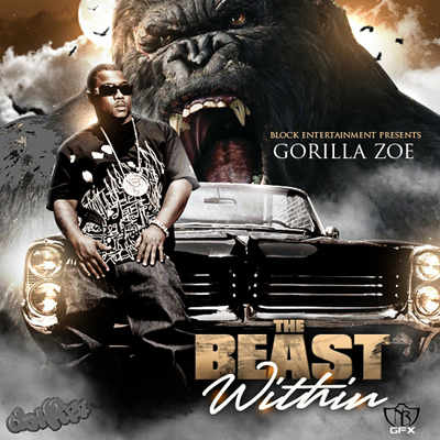 """The Beast Within"" Mixtape by Gorilla Zoe"