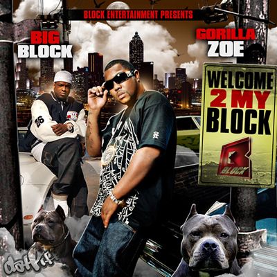 """Welcome 2 My Block"" Mixtape by Big Block and Gorilla Zoe"