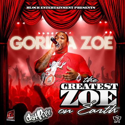 """The Greatest Zoe on Earth"" Mixtape by Gorilla Zoe"