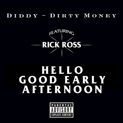 """Hello Good Early Afternoon"" by Dirty Money featuring Rick Ross"