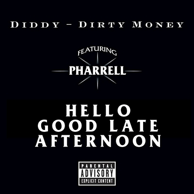"""Hello Good Late Afternoon"" by Dirty Money featuring Pharrell"