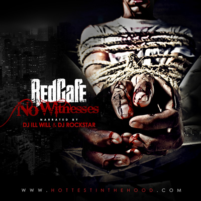 """No Witnesses"" by Red Cafe (Mixtape Front Cover)"