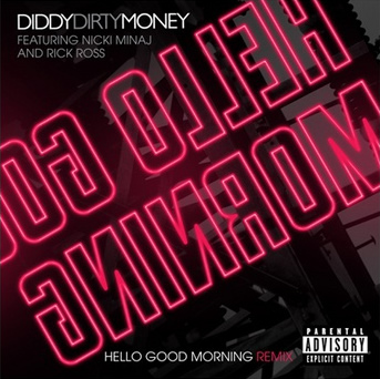 """Hello Good Morning (Remix)"" by Diddy/Dirty Money featuring Rick Ross and Nicki Minaj (Single Cover)"