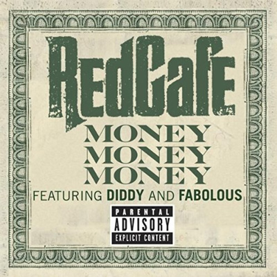 """Money, Money, Money"" by Red Cafe featuring Diddy and Fabolous (Single Cover) (Dirty)"