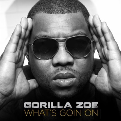 "Single Cover: ""What's Goin On"" by Gorilla Zoe"