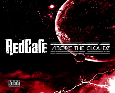 """Above the Cloudz"" Street Album Cover by Red Cafe"