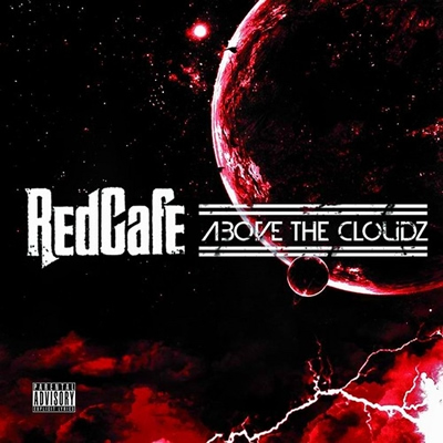 """Above the Cloudz"" Mixtape by Red Cafe (Front Cover)"