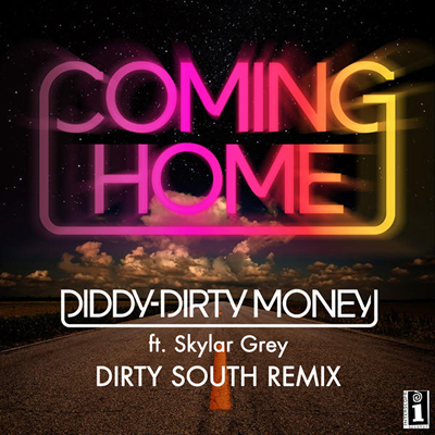 """Coming Home (Dirty South Remix)"" by Diddy/Dirty Money featuring Skylar Grey (Single Cover)"