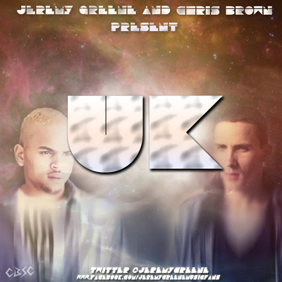 """UK"" by Jeremy Greene and Chris Brown (Possible Mixtape Cover)"