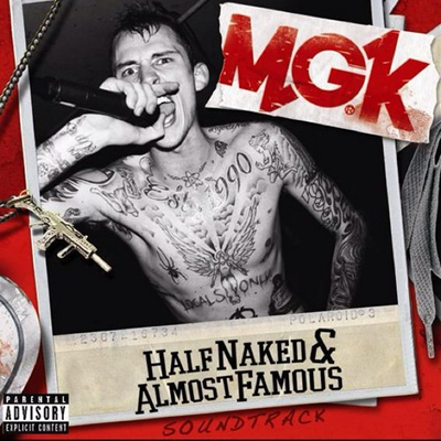 """Half Naked & Almost Famous"" Soundtrack EP by Machine Gun Kelly (Front Cover)"