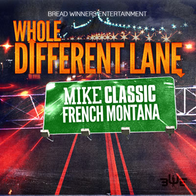 """Whole Different Lane"" by Mike Classic featuring French Montana"