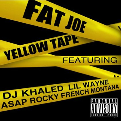 """Yellow Tape"" by Fat Joe featuring DJ Khaled, Lil' Wayne, A$AP Rocky and French Montana (Single Cover)"