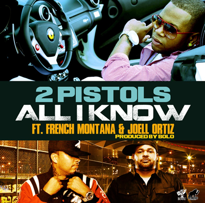 """All I Know"" by 2 Pistols featuring Joell Ortiz and French Montana (Single Cover)"