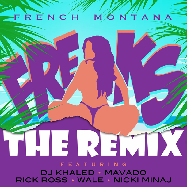 """Freaks (Remix)"" by French Montana featuring DJ Khaled, Rick Ross, Mavado, Wale and Nicki Minaj (Single Cover)"